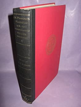 Of Plymouth Plantation 1620-1647  The Complete Text with Notes and an Introduction