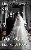 Hochzeitsrede des Brautvaters: Nur Mut!