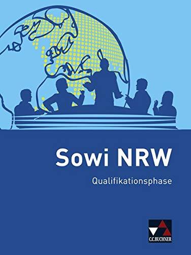 Sowi NRW - neu / Sowi NRW Qualifikationsphase - neu: Unterrichtswerk für Sozialwissenschaften in der gymnasialen Oberstufe...: Unterrichtswerk für ... gymnasialen Oberstufe in Nordrhein-Westfalen)