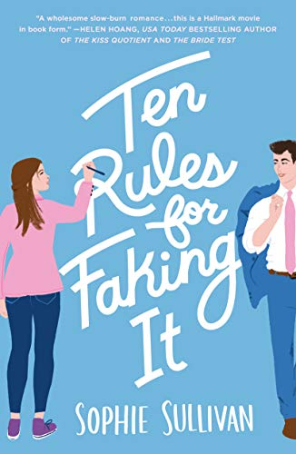 Ten Rules for Faking It by [Sophie Sullivan]