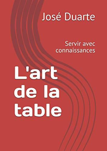 L'art de la table: Servir avec c...