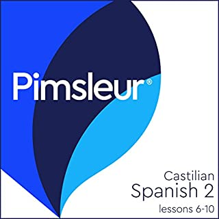 Pimsleur Spanish (Castilian) Level 2 Lessons 6-10 cover art