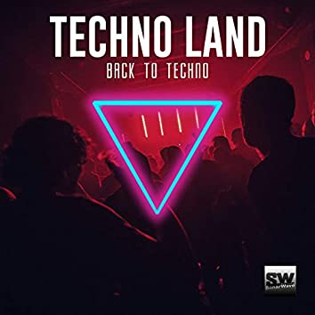 Techno Land (Back To Techno)