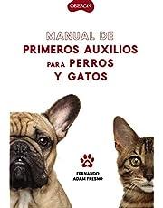 Manual de primeros auxilios para perros y gatos (Libros singulares)