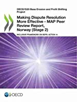 Oecd/G20 Base Erosion and Profit Shifting Project Making Dispute Resolution More Effective - Map Peer Review Report, Norway Stage 2 Inclusive Framework on Beps: Action 14