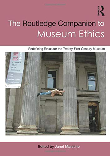 The Routledge Companion to Museum Ethics (Routledge Companions (Paperback))