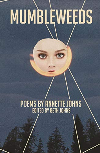 Mumbleweeds: Poems by Annette Johns (English Edition)