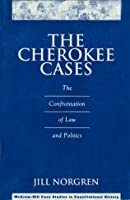 The Cherokee Cases: The Confrontation of Law and Politics (McGraw-Hill Case Studies in Constitutional History)