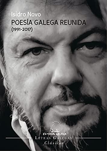 Poesía galega reunida (1991-2017): 8 (Letras galegas clásicos)