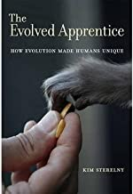 [(The Evolved Apprentice: How Evolution Made Humans Unique)] [Author: Kim Sterelny] published on (October, 2014)