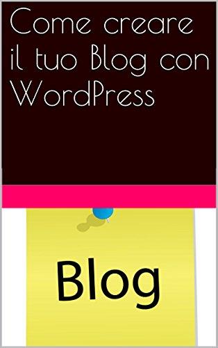 Come creare il tuo Blog con WordPress