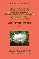 Nectar de l Enseignement spirituel tome 3 (Nectar de l'Enseignement Spirituel)