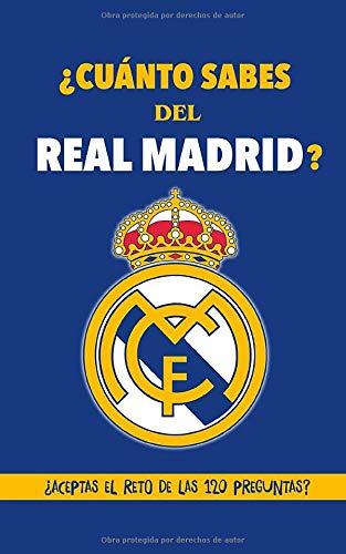 ¿Cuánto sabes del Real Madrid?: ¿Aceptas el reto de las 120 preguntas? Regalo para seguidores del Real Madrid, hinchas del Real Madrid, fans del Real ... Madrid con preguntas. Regalo para madridistas