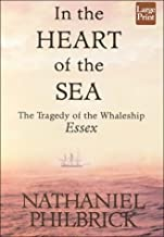In the Heart of the Sea: the Tragedy of the Whaleship Essex (Wheeler Hardcover) by Nathaniel Philbrick (2000-11-01)