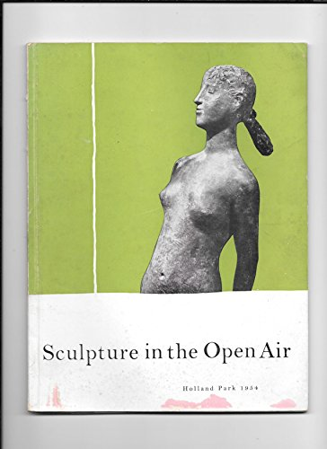 Sculpture in the open air: Guide to London County Council third international exhibition of sculpture, Holland Park, London,May to September 1954