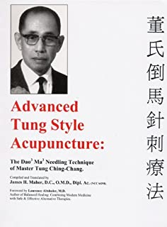 Advanced Tung Style Acupuncture Vol 1: The Dao Ma Needling Technique of Master Tung Ching Chang