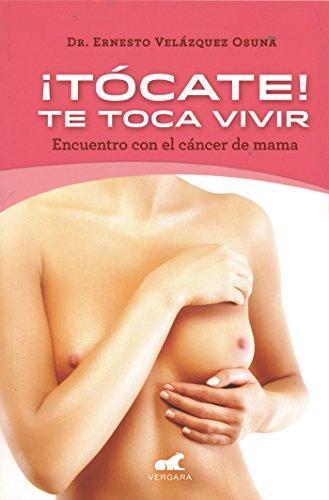 ¡Tócate! Te toca vivir: Encuentro con el cáncer de mama