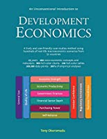 An Unconventional Introduction to Development Economics: A lively and user-friendly case studies method using hundreds of real-life macroeconomic scenarios from 52 countries