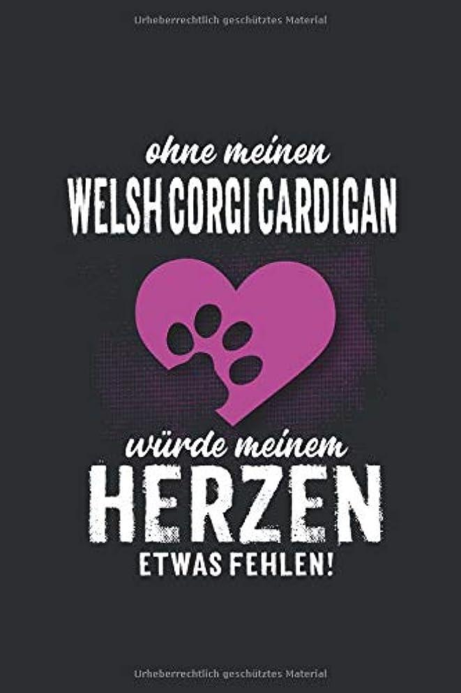 パラシュートゲート喜んでOhne meinen Welsh Corgi Cardigan: wuerde meinem Herzen etwas fehlen -  Notizbuch liniert - 100 Seiten