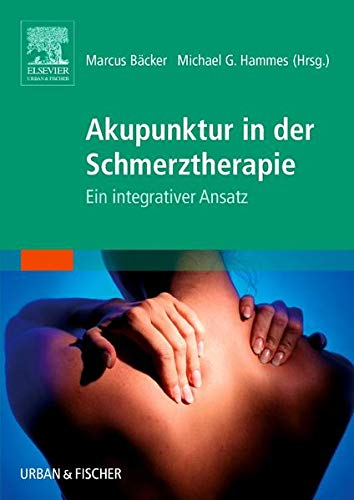 Bäcker, Marcus<br />Akupunktur in der Schmerztherapie: Ein integrativer Ansatz