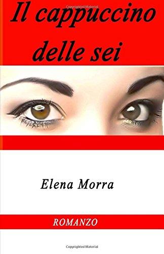 Il cappuccino delle sei (Italian Edition)