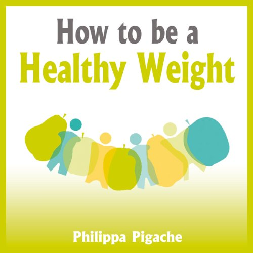 How to Be a Healthy Weight audiobook cover art