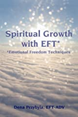 Spiritual Growth with EFT (Emotional Freedom Techniques) Kindle Edition