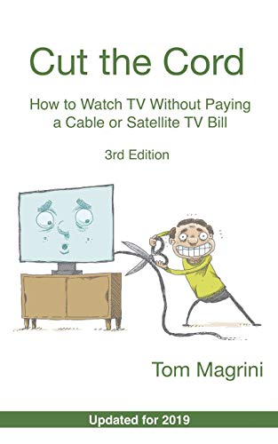 Cut the Cord: How to Watch TV Without Paying a Cable or Satellite TV Bill