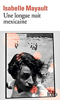 Une longue nuit mexicaine par Isabelle Mayault
