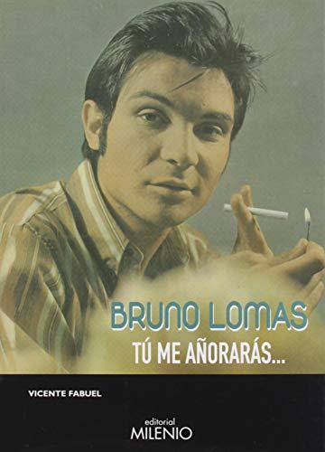 Bruno Lomas. tú me Añorarás: 81 (Música)