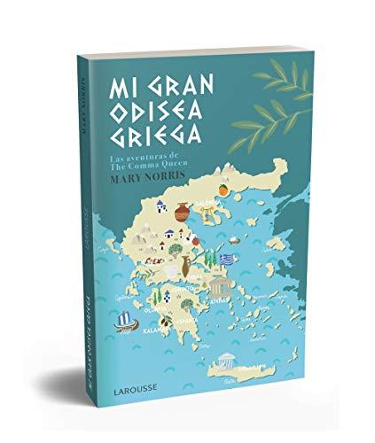 Mi gran odisea griega: Las aventuras de The Comma Queen (Larousse - Libros Ilustrados/ Prácticos - Arte Y Cultura)