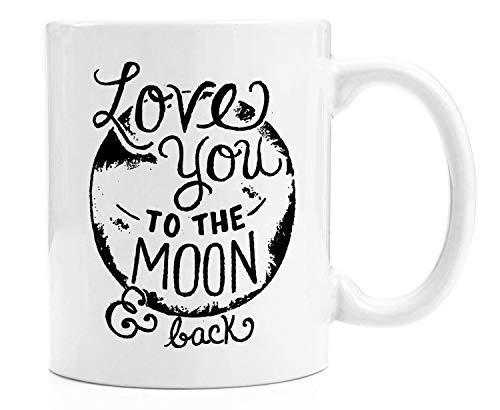 Queen54ferna Divertidas tazas de café con texto 'Love You to the Moon and Back', taza de cerámica blanca para hombres/mujeres/compañeros de trabajo, 11 oz