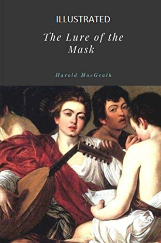 The Lure of the Mask Illustrated (English Edition)