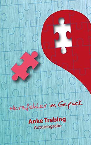 Herzfehler im Gepäck: Autobiografie