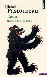 L'Ours. Histoire d'un roi déchu de Michel Pastoureau