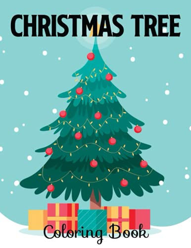 Christmas Tree Coloring Book: Christmas Fabulous design For You To Color...