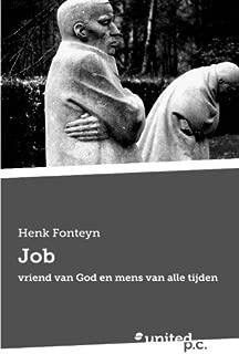 Job: vriend van God en mens van alle tijden by Henk Fonteyn (2015-01-08)