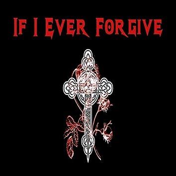 If I Ever Forgive
