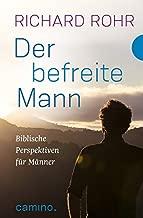 Der befreite Mann: Biblische Perspektiven für Männer heute. Aus dem Amerikanischen von Bettina Kimpel
