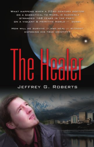 Book: THE HEALER - A Novel by Jeffrey G. Roberts
