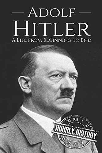Adolf Hitler: A Life From Beginning to End: 1