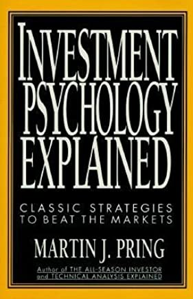 Investment Psychology Explained - Custom Edition by Pring (1999-07-23)