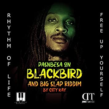 Black Bird / Big Slap Riddim