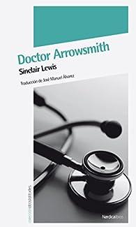Doctor Arrowsmith par Sinclair Lewis