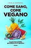 Come sano, come vegano: La guía imprescindible para iniciarse en el veganismo (Alimentación saludable)