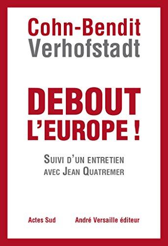 Debout l'Europe: Manifeste pour une révolution postnationale en Europe
