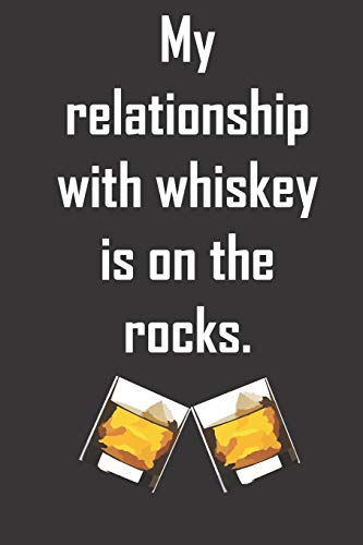 My relationship with whiskey is on the rocks.: Funny quote notebook to write in, cuss word on cover. Great gift for coworker. 6 x 9 , 120 blank lined pages