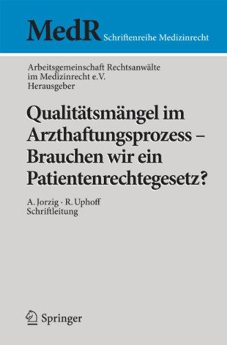 Qualitätsmängel im Arzthaftungsprozess - Brauchen wir ein Patientenrechtegesetz? (MedR Schriftenreihe Medizinrecht)