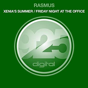 Xenia's Summer / Friday Night At the Office