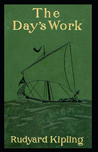 Compare Textbook Prices for The Day's Work: Rudyard Kipling Labor & Employment, Literature, Classics, Short Stories [Annotated]  ISBN 9798728940937 by Kipling, Rudyard